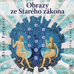 Audiokniha Obrazy ze Starého zákona - Renáta Fučíková - Lukáš Hlavica
