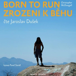 Born to Run - Zrozeni k běhu - Christopher McDougall (Audiokniha)