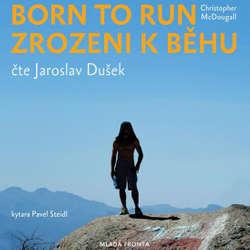 Audiokniha Born to Run - Zrozeni k běhu - Christopher McDougall - Jaroslav Dušek