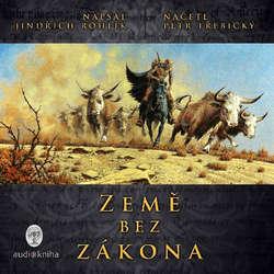 Audiokniha Země bez zákona - Jindřich Rohlík - Petr Třebický