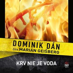 Krv nie je voda - Dominik Dán (Audiokniha)