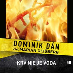 Audiokniha Krv nie je voda - Dominik Dán - Marián Geišberg