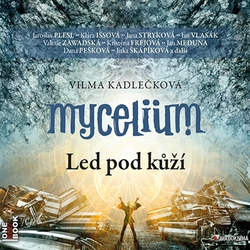 Mycelium II - Led pod kůží - Vilma Kadlečková (Audiokniha)