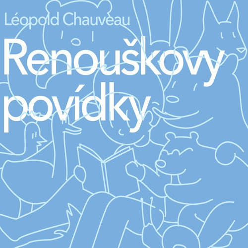 Audiokniha Renouškovy povídky - Léopold Chauveau - Miloslav Mejzlík