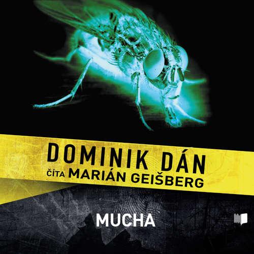 Audiokniha Mucha - Dominik Dán - Marián Geišberg