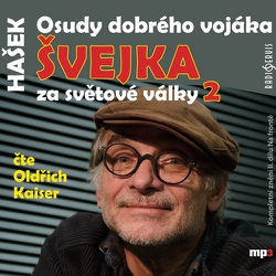 Osudy dobrého vojáka Švejka za světové války 2 - Jaroslav Hašek (Audiokniha)