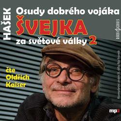 Audiokniha Osudy dobrého vojáka Švejka za světové války 2 - Jaroslav Hašek - Oldřich Kaiser