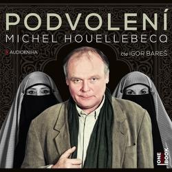 Podvolení - Michel Houellebecq (Audiokniha)