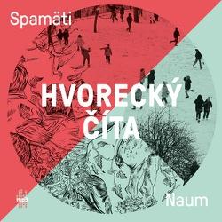 Hvorecký číta Spamäti a Naum - Michal Hvorecký (Audiokniha)