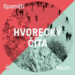 Audiokniha Hvorecký číta Spamäti a Naum - Michal Hvorecký - Michal Hvorecký