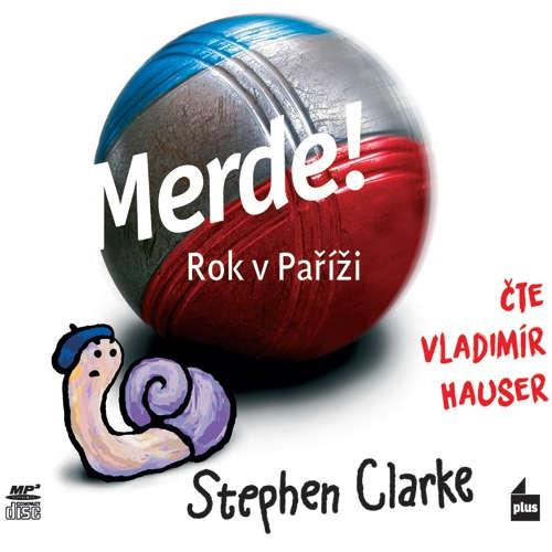Audiokniha Merde! Rok v Paříži - Stephen Clarke - Vladimír Hauser