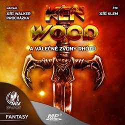 Ken Wood a válečné zvony Rhótů - Jiří Walker Procházka (Audiokniha)