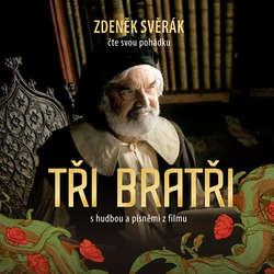 Audiokniha Tři bratři - Zdeněk Svěrák - Zdeněk Svěrák