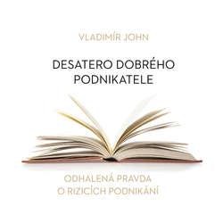 Audiokniha Desatero dobrého podnikatele - Vladimír John - Helena Brabcová