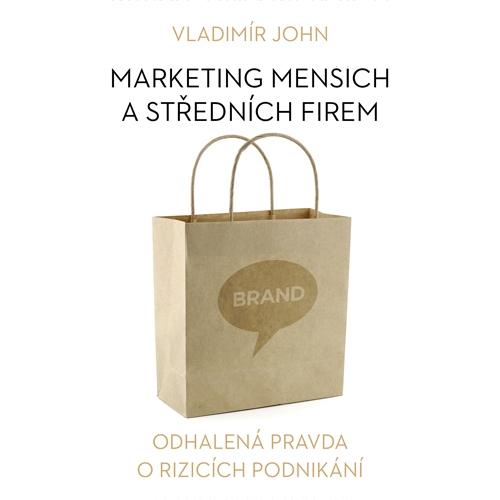 Marketing menších a středních firem  - Vladimír John (Audiokniha)