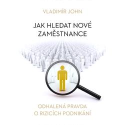 Jak hledat nové zaměstnance - Vladimír John (Audiokniha)