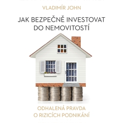 Jak bezpečně investovat do nemovitostí  - Vladimír John (Audiokniha)