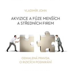 Akvizice a fúze menších a středních firem - Vladimír John (Audiokniha)
