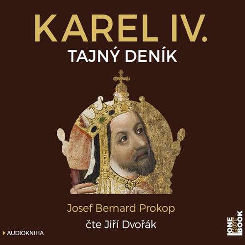 Audiokniha Karel IV. - Tajný deník - Josef Bernard Prokop - Jiří Dvořák