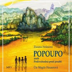 Popoupo aneb Podivuhodná pouť pouští - Zuzana Holasová (Audiokniha)