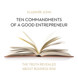 Ten commandments of a good entrepreneur (EN) - Vladimír John (Audiobook)