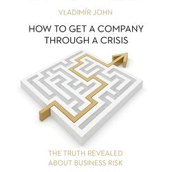 How to get a company through a crisis (EN) - Vladimír John (Audiobook)