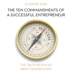 The ten commandments of a successful entrepreneur (EN) - Vladimír John (Audiobook)