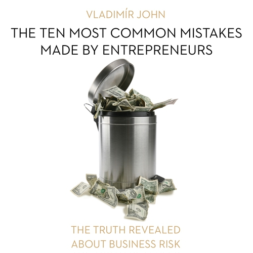 The ten most common mistakes made by entrepreneurs (EN) - Vladimír John (Audiobook)