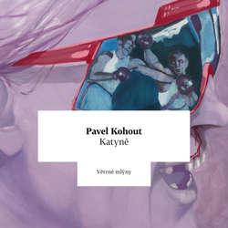 Audiokniha Katyně - Pavel Kohout - Marie Drahokoupilová