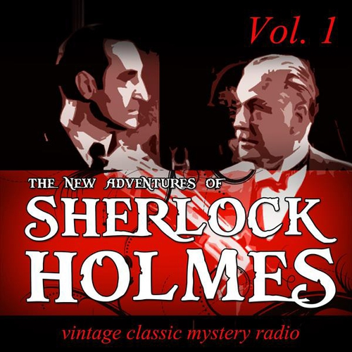 The New Adventures of Sherlock Holmes, Vol. 1: Vintage Classic Mystery Radio - Arthur Conan Doyle (Audiobook)