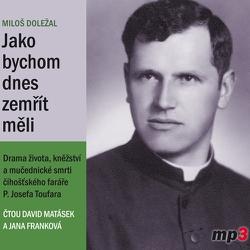 Jako bychom dnes zemřít měli - Miloš Doležal (Audiokniha)