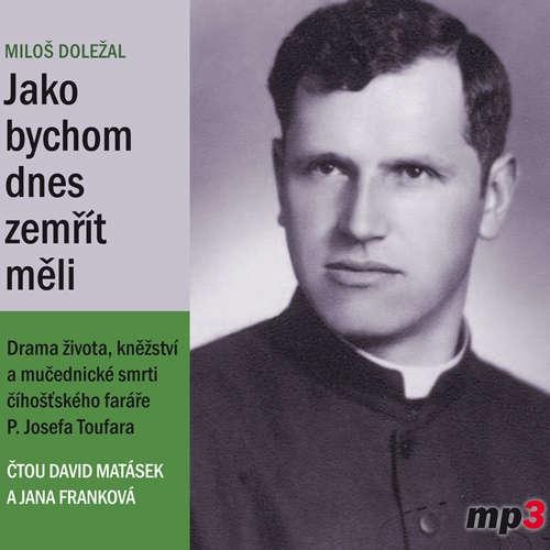 Audiokniha Jako bychom dnes zemřít měli - Miloš Doležal - David Matásek