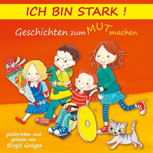 Ich bin stark! Geschichten zum Mut machen - Birgit Gröger (Hoerbuch)