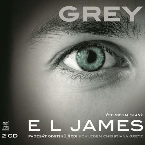 Audiokniha GREY (Padesát odstínů šedi pohledem Christiana Greye) - E L James - Michal Slaný