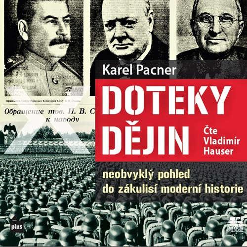 Audiokniha Doteky dějin - Karel Pacner - Vladimír Hauser