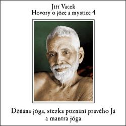 Hovory o józe a mystice 4 - Jiří Vacek (Audiokniha)