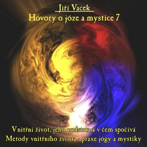 Hovory o józe a mystice 7 - Jiří Vacek (Audiokniha)