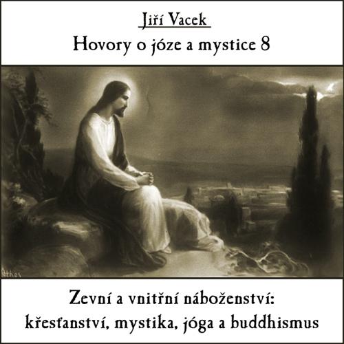 Hovory o józe a mystice 8 - Jiří Vacek (Audiokniha)