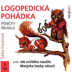 Audiokniha Logopedická pohádka aneb Jak zvířátka naučila Matýska hezky mluvit  - Šárka Kavanová - Tomáš Kobr