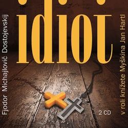Idiot - Fiodor Michajlovič Dostojevskij (Audiokniha)