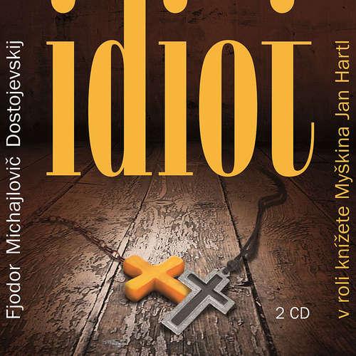 Audiokniha Idiot - Fiodor Michajlovič Dostojevskij - Radovan Lukavský