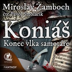 Konec vlka samotáře - Miroslav Žamboch (Audiokniha)