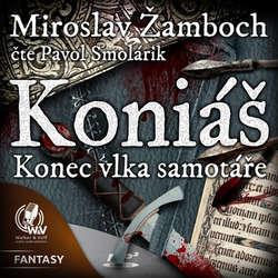 Audiokniha Konec vlka samotáře - Miroslav Žamboch - Pavol Smolárik