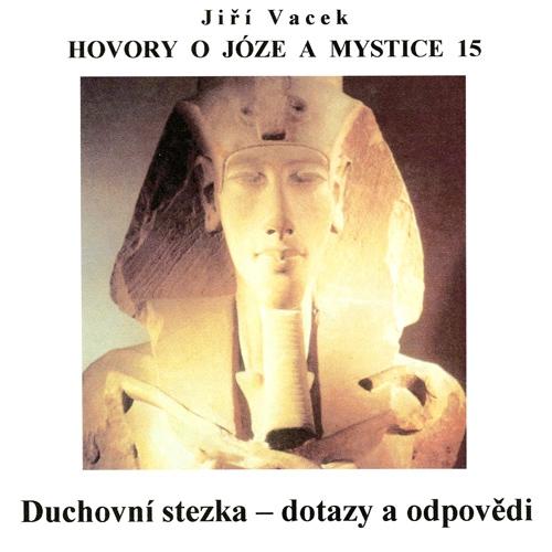 Hovory o józe a mystice 15 - Jiří Vacek (Audiokniha)