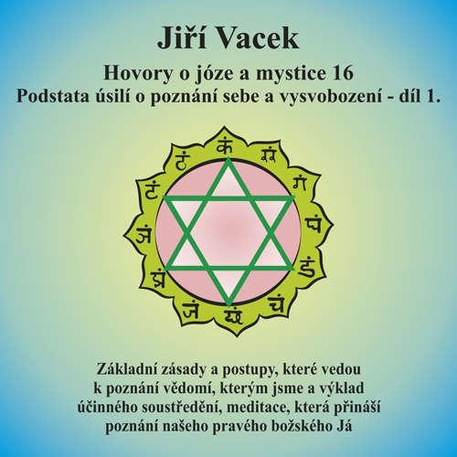 Audiokniha Hovory o józe a mystice 16 - Jiří Vacek - Jiří Vacek