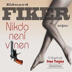 Nikdo není vinen - Eduard Fiker (Audiokniha)