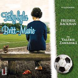 Audiokniha Tady byla Britt-Marie - Fredrik Backman - Valérie Zawadská
