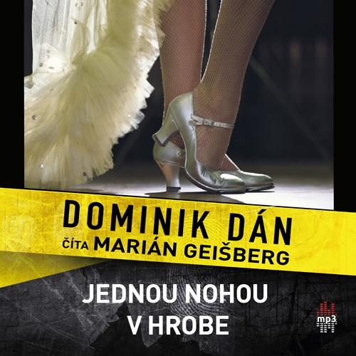 Jednou nohou v hrobe - Dominik Dán (Audiokniha)