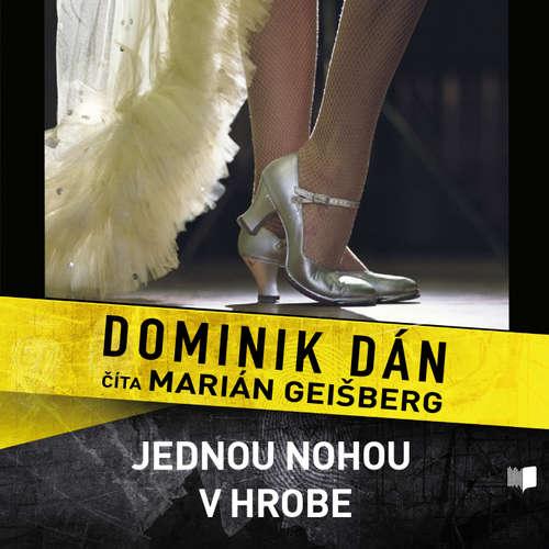 Audiokniha Jednou nohou v hrobe - Dominik Dán - Marián Geišberg