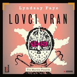 Lovci vran - Lyndsay Faye (Audiokniha)